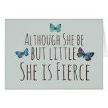Aunque ella sea pero poco ella es feroz tarjeta