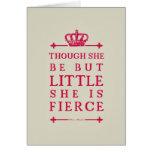 Aunque ella sea pero poco ella es feroz tarjeta de felicitación