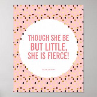Aunque ella sea poco, ella es oro rosado feroz póster