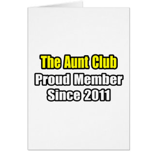 Aunt Club .. Proud Member Since 2011 Greeting Cards
