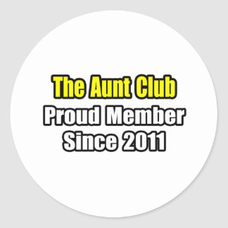 Aunt Club .. Proud Member Since 2011 Classic Round Sticker
