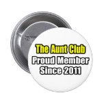 Aunt Club .. Proud Member Since 2011 Pins
