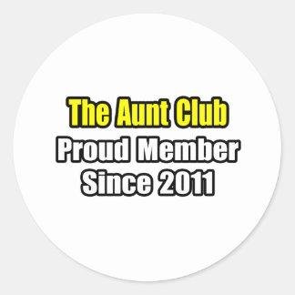 Aunt Club .. Proud Member Since 2011 Sticker