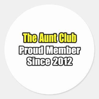 Aunt Club .. Proud Member Since 2012 Sticker