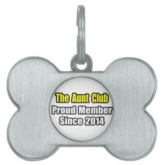 Aunt Club .. Proud Member Since 2014 Pet Name Tags