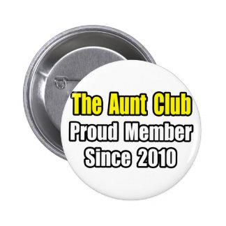 Aunt Club...Since 2010 Pinback Button