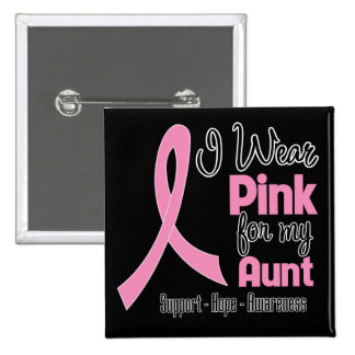 Aunt - I Wear Pink - Breast Cancer Pinback Button