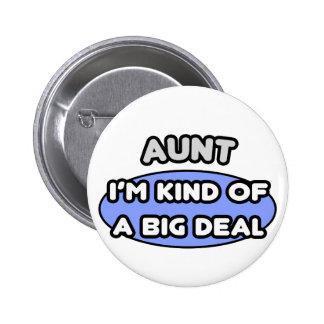 Aunt ... I'm Kind of a Big Deal Pinback Buttons