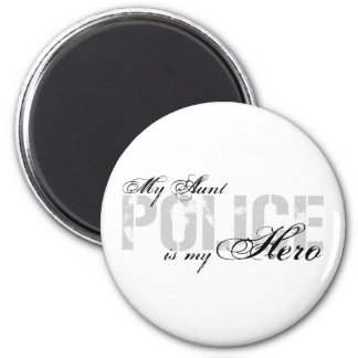 Aunt Is My Hero - POLICE 2 Inch Round Magnet