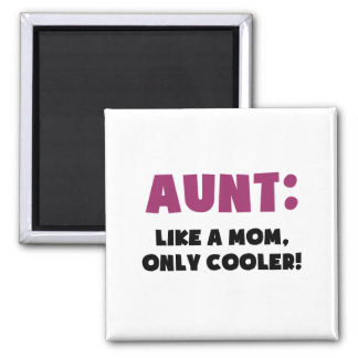 Aunt: Like a Mom, Only Cooler 2 Inch Square Magnet