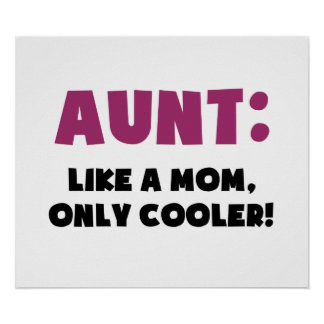 Aunt: Like a Mom, Only Cooler Poster
