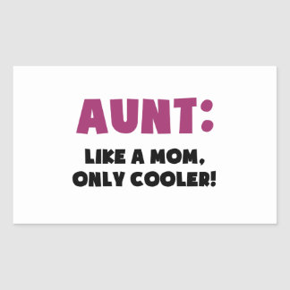 Aunt: Like a Mom, Only Cooler Rectangular Sticker