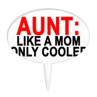 Aunt Like a Mom Only Cooler Women's T-Shirts.png Cake Topper