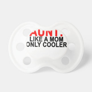 Aunt Like a Mom Only Cooler Women's T-Shirts.png Pacifier