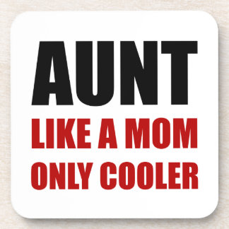 Aunt Like Mom Cooler Drink Coaster
