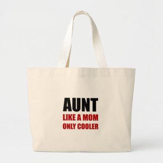 Aunt Like Mom Cooler Large Tote Bag