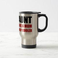 Aunt Like Mom Cooler Travel Mug