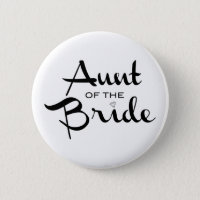 Aunt of Bride Black on White Pinback Button