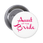 Aunt of Bride Hot Pink on White 2 Inch Round Button