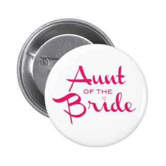 Aunt of Bride Hot Pink on White Pinback Button