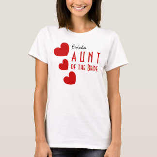 AUNT of the BRIDE Gift Idea Cute 3 RED Hearts B08 T-Shirt