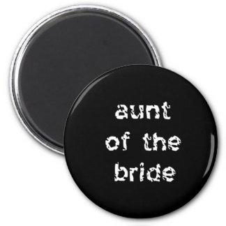 Aunt of the Bride Magnet
