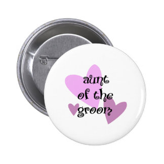 Aunt of the Groom Pinback Buttons