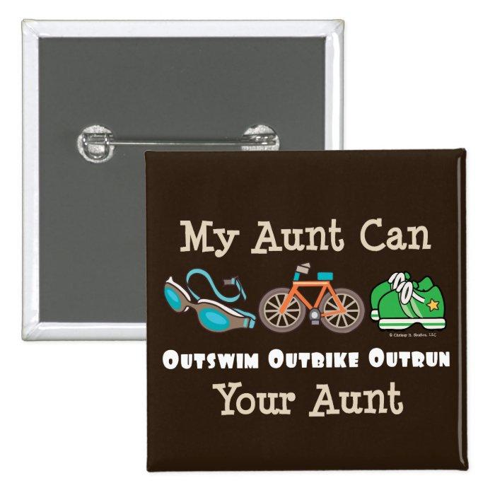 Aunt Outswim Outbike Outrun Triathlon Button