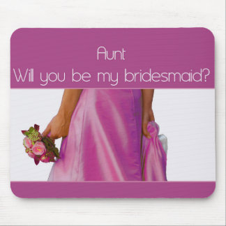 Aunt Please be Bridesmaid Mouse Pad
