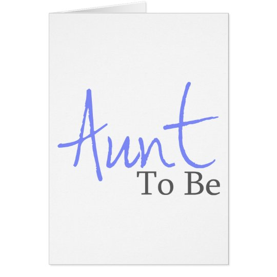 Aunt To Be (Blue Script) Card