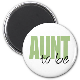 Aunt To Be (Green Block Font) 2 Inch Round Magnet