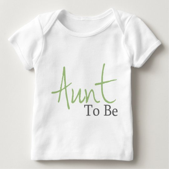 Aunt To Be (Green Script) Baby T-Shirt