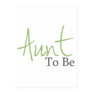 Aunt To Be (Green Script) Postcard