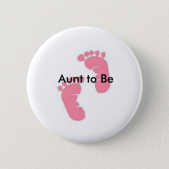 Aunt to Be Pinback Button