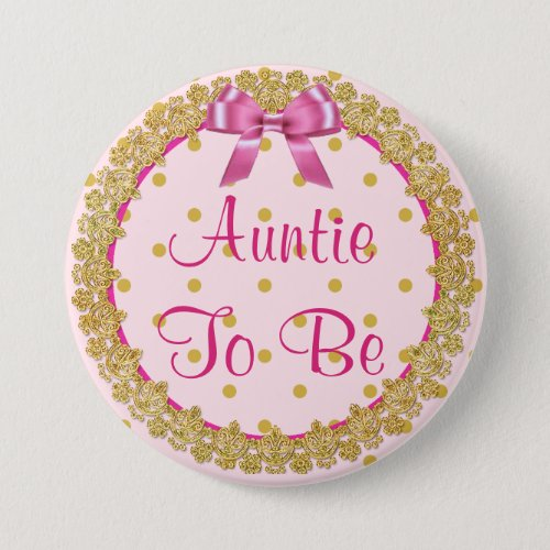 Aunt to be Pink and Gold  Baby Shower Button