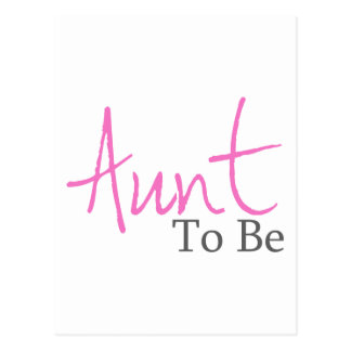Aunt To Be (Pink Script) Postcard