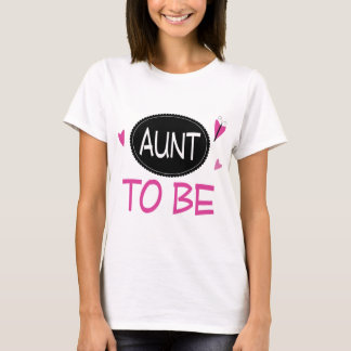 Aunt to Be T-Shirt