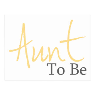 Aunt To Be (Yellow Script) Postcard