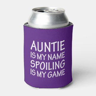 Auntie is my name and Spoiling is my game funny Can Cooler