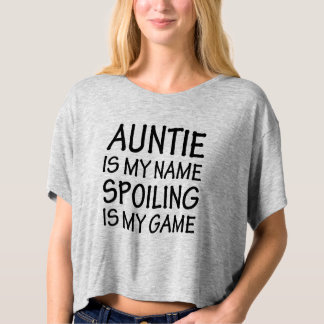 Auntie is my name Spoiling is my game funny shirt