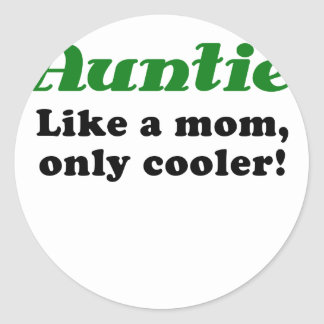 Auntie Like a Mom Only Cooler Classic Round Sticker