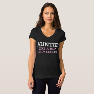 Auntie, like a Mom only Cooler T-Shirt