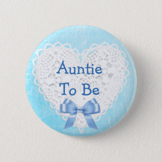 Auntie to be Blue Lacy Baby Shower Button