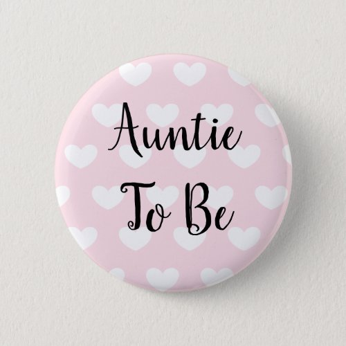 Auntie to be Pink Hearts Baby Shower Button