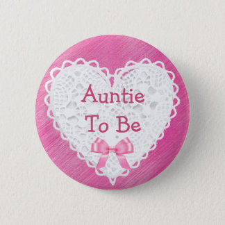 Auntie to be Pink Lacy Baby Shower Button