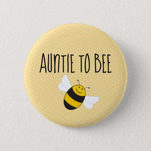 Auntie to bee button for bumblebee baby shower