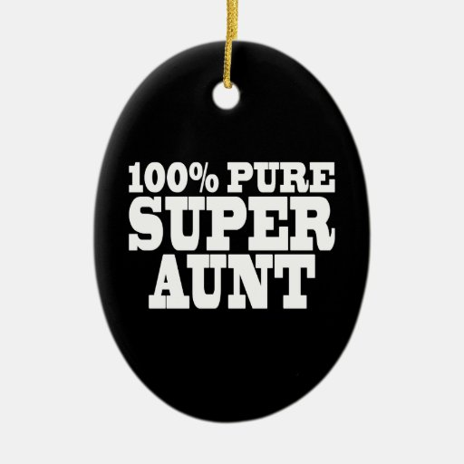 Aunties Birthday Parties : 100% Pure Super Aunt Christmas Ornaments