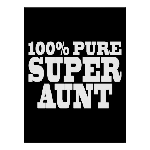Aunties Birthday Parties : 100% Pure Super Aunt Poster