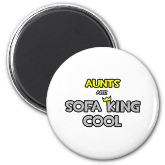 Aunts Are Sofa King Cool Magnet