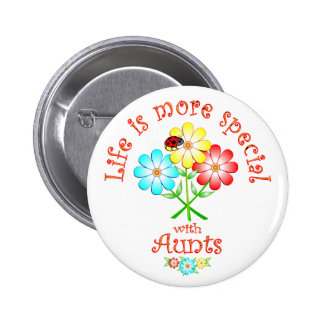 Aunts are Special Pinback Buttons